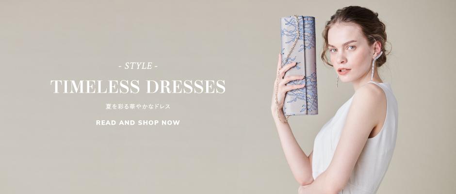 TIMELESS DRESSES 夏を彩る華やかなドレス