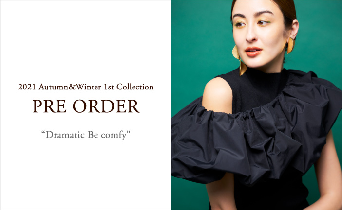2021 AW1st COLLECTION PRE ORDER