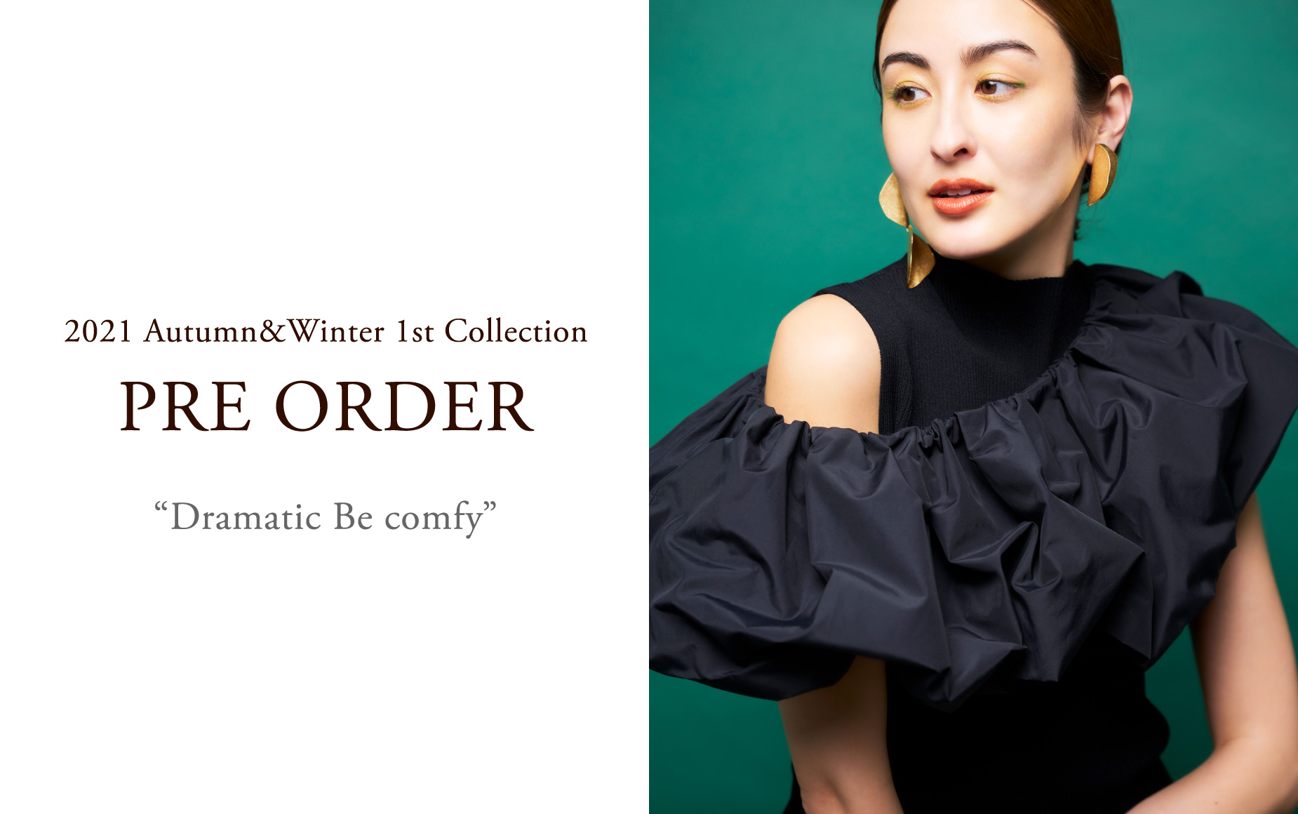 """2021 Autumn&Winter 1st Collection PRE ORDER """"Dramatic Be comfy"""""""